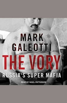 The Vory: Russia's Super Mafia, Mark Galeotti