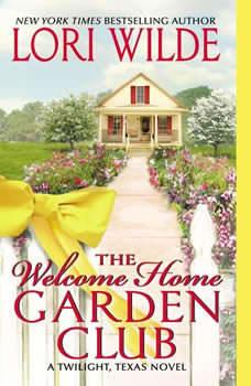 The Welcome Home Garden Club, Lori Wilde