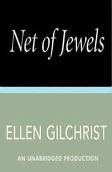 Net of Jewels, Ellen Gilchrist