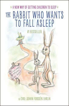 The Rabbit Who Wants to Fall Asleep: A New Way of Getting Children to Sleep A New Way of Getting Children to Sleep, Carl-Johan ForssA©n Ehrlin