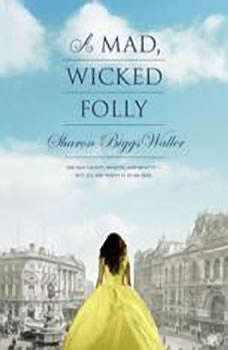 A Mad, Wicked Folly, Sharon Biggs Waller