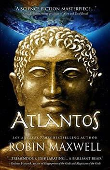 Atlantos: The Early Erthe Chronicles, Book 1, Robin Maxwell