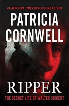 Ripper: The Secret Life of Walter Sickert, Patricia Cornwell