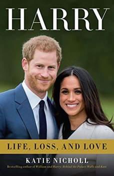 Harry: Life, Loss, and Love, Katie Nicholl