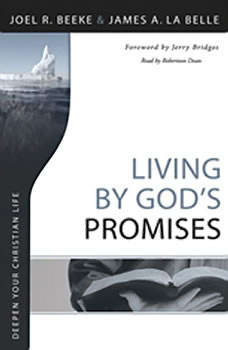 Living By God's Promises: Deepen Your Christian Life, Joel R. Beeke