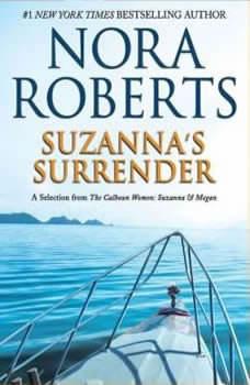 Suzanna's Surrender: A Selection from The Calhoun Women: Suzanna & Megan, Nora Roberts