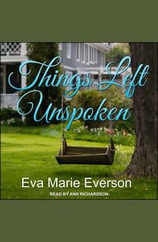 Things Left Unspoken: A Novel, Eva Marie Everson