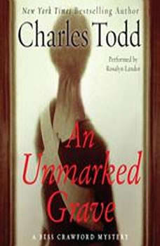 An Unmarked Grave: A Bess Crawford Mystery, Charles Todd