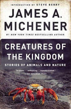 Creatures of the Kingdom: Stories of Animals and Nature Stories of Animals and Nature, James A. Michener