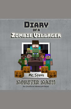 Diary of a Minecraft Zombie Villager Book 5: Monster Mash (An Unofficial Minecraft Diary Book), MC Steve