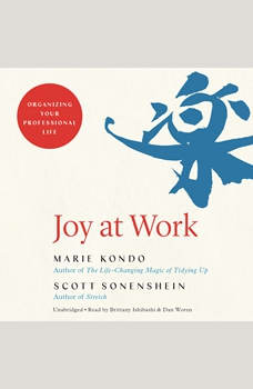Joy at Work: Organizing Your Professional Life, Marie Kondo