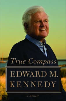 True Compass: A Memoir, Edward M. Kennedy