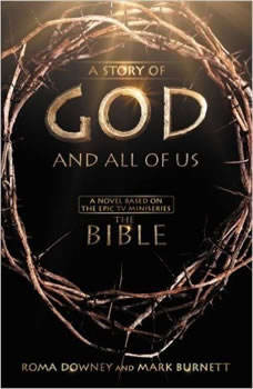 A Story of God and All of Us: A Novel Based on the Epic TV Miniseries The Bible A Novel Based on the Epic TV Miniseries The Bible, Roma Downey
