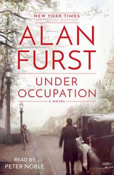 Under Occupation: A Novel, Alan Furst