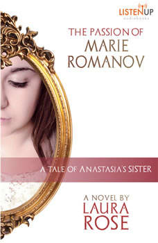 The Passion of Marie Romanov, Laura Rose