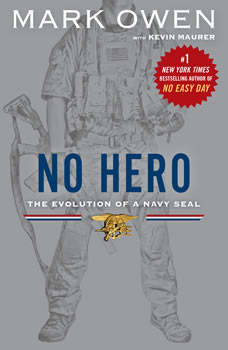 No Hero: The Evolution of a Navy SEAL, Mark Owen