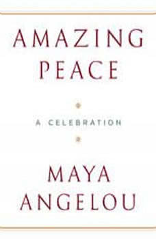 Amazing Peace: And Other Poems by Maya Angelou, Maya Angelou