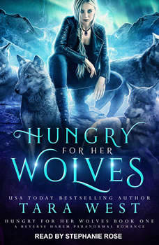Hungry for Her Wolves: A Reverse Harem Paranormal Romance, Tara West