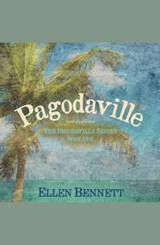 Pagodaville: The Pagodaville Series Book One, Ellen Bennett