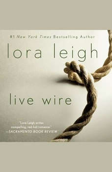 Live Wire, Lora Leigh