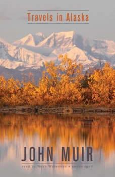 Travels in Alaska, John Muir