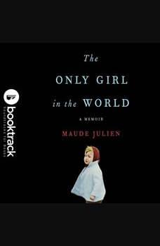 The Only Girl in the World: A Memoir, Maude Julien