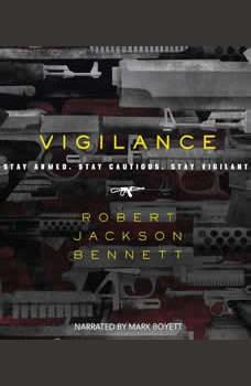 Vigilance, Robert Jackson Bennett