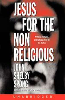 Jesus for the Non-Religious, John Shelby Spong