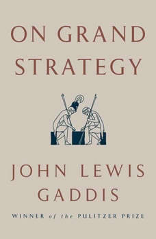 On Grand Strategy, John Lewis Gaddis