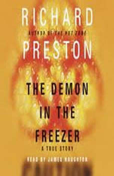 The Demon in the Freezer: A True Story, Richard Preston