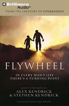 Flywheel: In Every Man's Life There's a Turning Point, Alex Kendrick