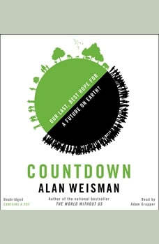 Countdown: Our Last, Best Hope for a Future on Earth?, Alan Weisman