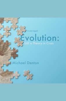 Evolution: Still a Theory in Crisis, Michael Denton