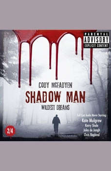 Shadow Man - Episode 02: Wildest Dreams: The Smoky Barrett Audio Movie Series. Part 2/4.  The Smoky Barrett Audio Movie Series. Part 2/4. , Cody McFadyen