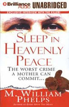 Sleep in Heavenly Peace, M. William Phelps
