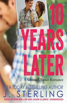 10 Years Later: A Second Chance Romance, J. Sterling