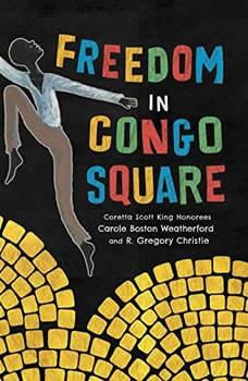 Freedom in Congo Square, Carole Boston Weatherford