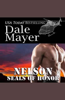 SEALs of Honor: Nelson: Book 21: SEALs of Honor, Dale Mayer