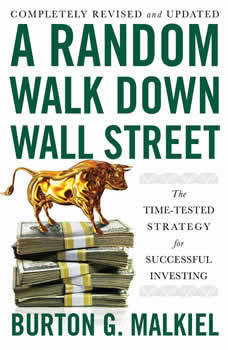 A Random Walk Down Wall Street: The Time Tested Strategy for Successful Investing, Burton G. Malkiel