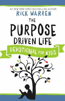 The Purpose Driven Life Devotional for Kids, Rick Warren