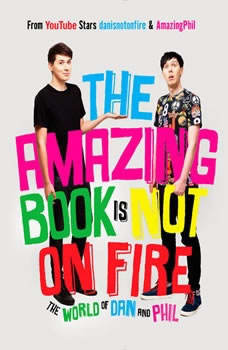 The Amazing Book Is Not on Fire: The World of Dan and Phil, Dan Howell