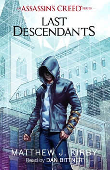Last Descendants: An Assassin's Creed Novel Series, Mathhew J. Kirby