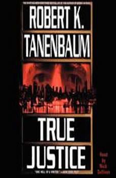 True Justice, Robert K. Tanenbaum