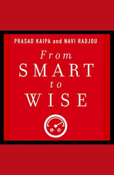 From Smart to Wise: Acting and Leading with Wisdom, Prasad Kaipa