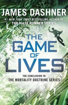 The Game of Lives (Mortality Doctrine, Book Three), James Dashner