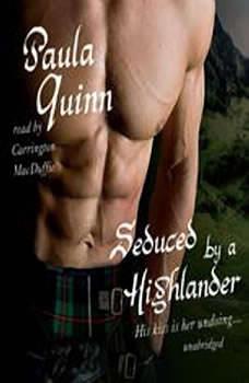 Seduced by a Highlander: The Children of the Mist Series, Book 2 The Children of the Mist Series, Book 2, Paula Quinn