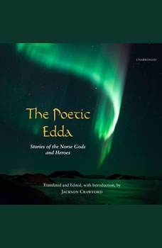 The Poetic Edda: Stories of the Norse Gods and Heroes Stories of the Norse Gods and Heroes, Jackson Crawford