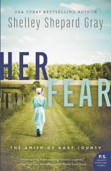 Her Fear: The Amish of Hart County The Amish of Hart County, Shelley Shepard Gray
