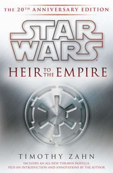 Heir to the Empire: Star Wars: The 20th Anniversary Edition The 20th Anniversary Edition, Timothy Zahn