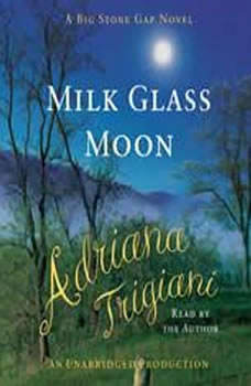 Milk Glass Moon: A Novel (Big Stone Gap Novels), Adriana Trigiani